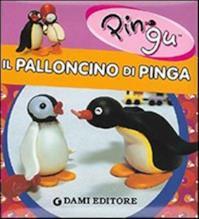 Il palloncino di Pinga. Ediz. illustrata