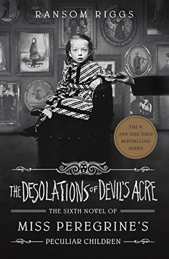 The Desolations of Devil's Acre: Miss Peregrine's Peculiar Children