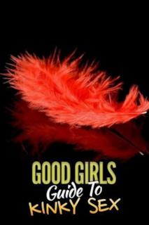 Poster Good Girls' Guide to Kinky Sex