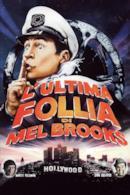 Poster L'ultima follia di Mel Brooks