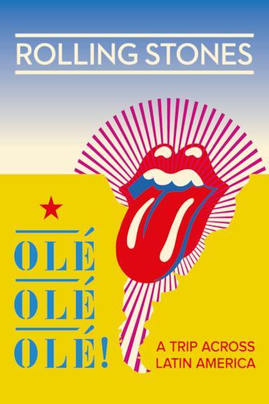 Poster The Rolling Stones: Olé Olé Olé! – A Trip Across Latin America
