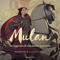 Mulan. La leggenda di una donna guerriera. Ediz. a colori