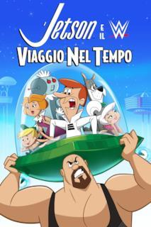 Poster I Jetson e il WWE: Viaggio nel tempo