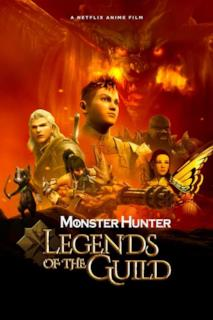 Poster Monster Hunter: Legends of the Guild