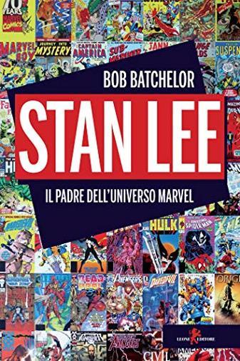 Stan Lee: Il padre dell'universo Marvel