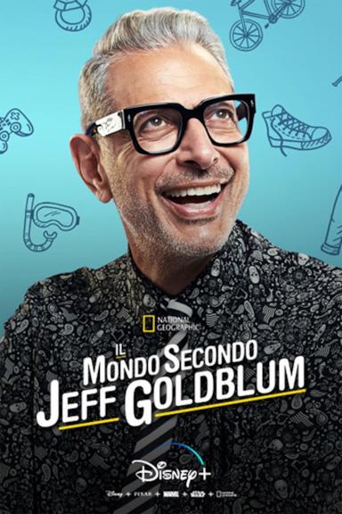 Poster Il mondo secondo Jeff Goldblum