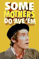 Poster Some Mothers Do 'Ave 'Em