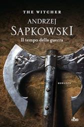 Il tempo della guerra di Andrzej Sapkowski