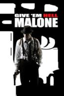 Poster Give 'em Hell, Malone
