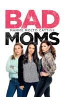 Poster Bad Moms - Mamme molto cattive