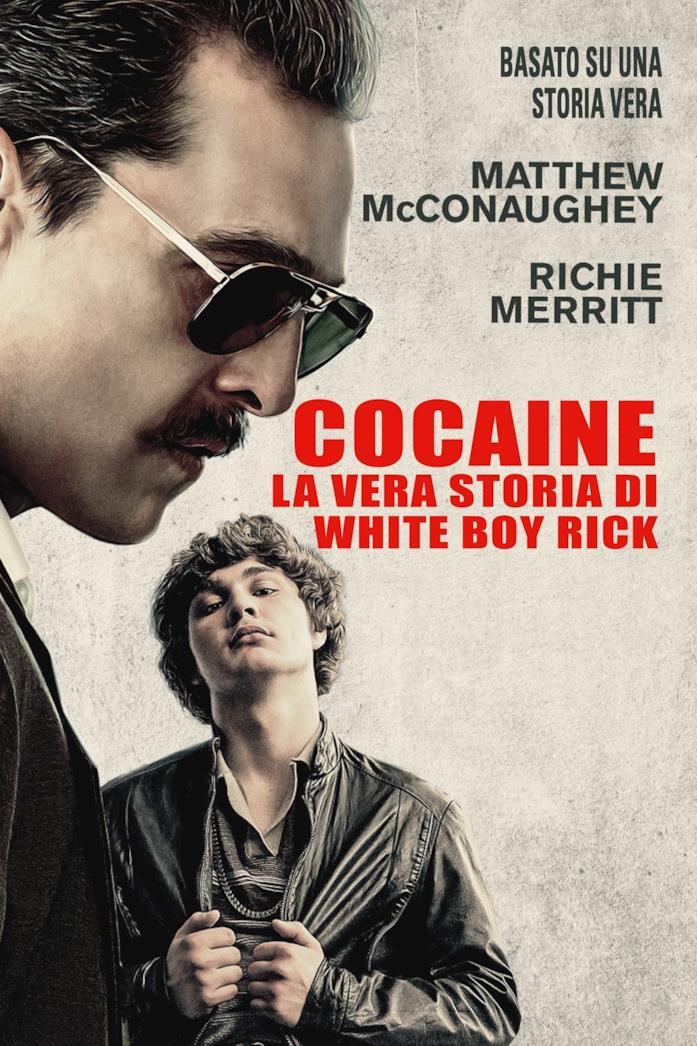 Cocaine - La vera storia di White Boy Rick: poster