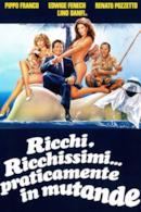 Poster Ricchi, ricchissimi... praticamente in mutande