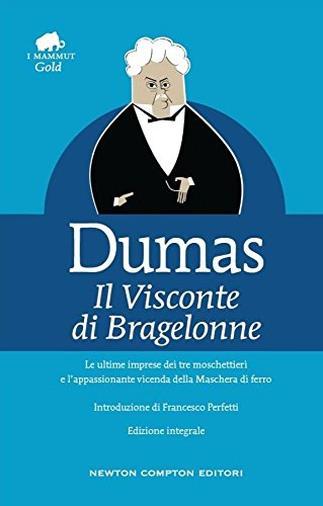 Il visconte di Bragelonne. Ediz. integrale