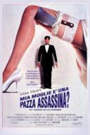 Poster Mia moglie è una pazza assassina?