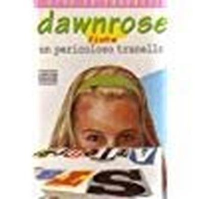 Dawnrose fiuta un pericoloso tranello