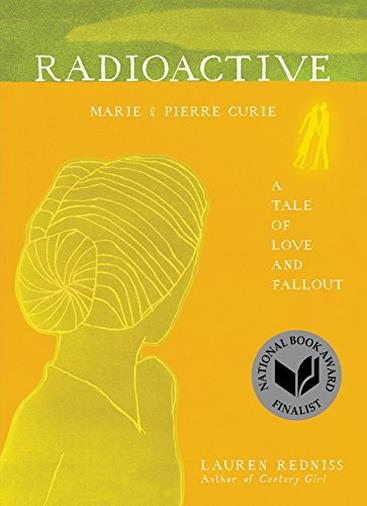 Radioactive: Marie & Pierre Curie: a Tale of Love and Fallout