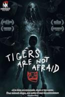 Poster Tigers Are Not Afraid