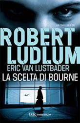 La scelta di Bourne: Jason Bourne vol. 6 (Serie Jason Bourne)