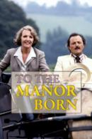 Poster To the Manor Born