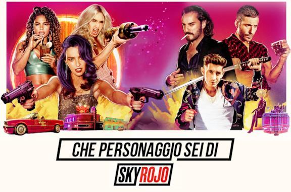Che personaggio di Sky Rojo sei?