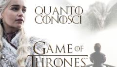 Quanto conosci Game of Thrones?