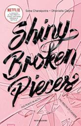 Shiny Broken Pieces di Sona Charaipotra e Dhonielle Clayton