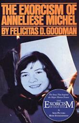 The Exorcism of Anneliese Michel di Felicitas D. Goodman