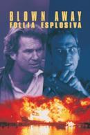 Poster Blown Away - Follia esplosiva