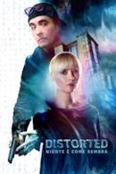 Poster Distorted - Niente è come sembra