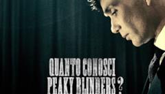 Quanto conosci Peaky Blinders?