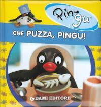 Che puzza, Pingu! Ediz. illustrata
