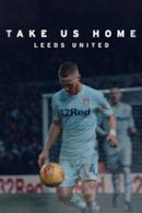 Poster Take Us Home: Leeds United
