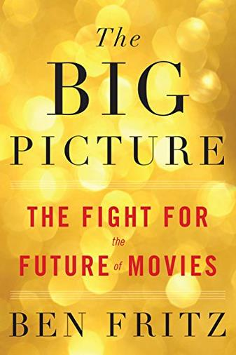 The Big Picture: The Fight for the Future of Movies [Lingua inglese]
