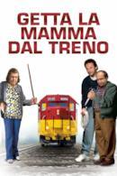 Poster Getta la mamma dal treno