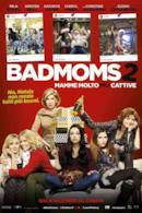 Poster Bad Moms 2 - Mamme molto più cattive