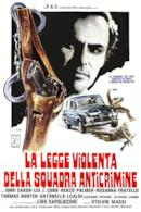 Poster La Legge Violenta Della Squadra Anticrimine