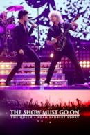 Poster The Show Must Go On: The Queen + Adam Lambert Story