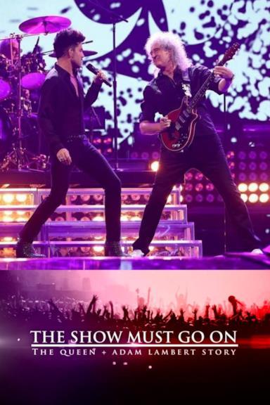 Poster The Show Must Go On: The Queen + Adam Lambert Story