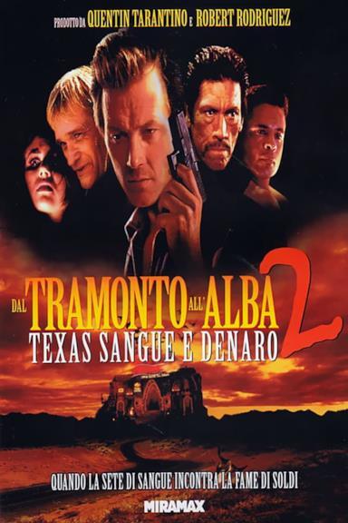 Poster Dal tramonto all'alba 2 - Texas, sangue e denaro