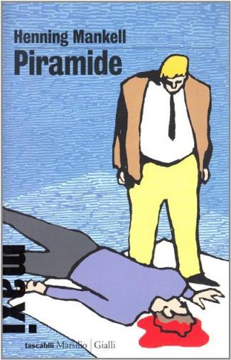 Piramide. Le inchieste del commissario Wallander: 9