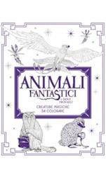 Animali fantastici e dove trovarli. Creature magiche da colorare. Ediz. illustrata