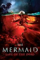 Poster The Mermaid - Lake of the Dead
