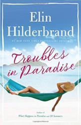 Troubles in Paradise di Elin Hilderbrand