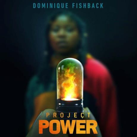Project Power: il poster di Dominique Fishback