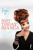 Poster Not Today, Bianca