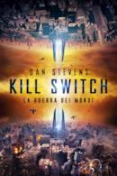Poster Kill Switch – La guerra dei mondi