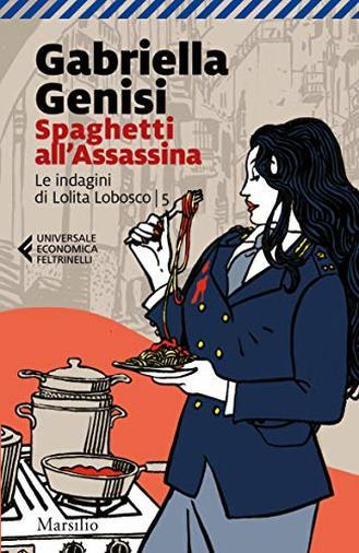 Spaghetti all'assassina. Le indagini di Lolita Lobosco: 5