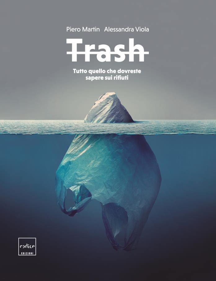 Primo piano della copertina del libro Trash. Tutto quello che dovreste sapere sui rifiuti di dAlessandra Viola e Piero Martin