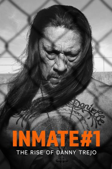 Poster Inmate #1: The Rise of Danny Trejo