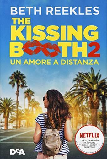 The Kissing Booth 2: Un Amore a Distanza di Beth Reekles